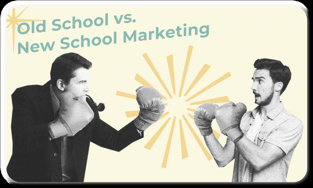 Old marketing vs new marketing